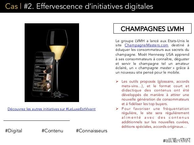 Cas | #2. Effervescence d'initiatives digitales Le groupe LVMH a lancé aux Etats-Unis le site ChampagneMasters.com desti...