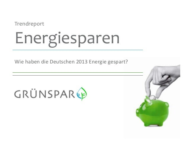 Trendreport  Energiesparen Wie haben die Deutschen 2013 Energie gespart?  1