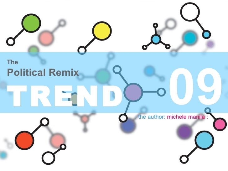 09 The Political Remix TREND   : the author:   michele manila :