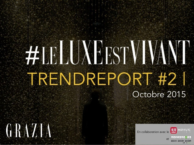 TRENDREPORT #2 | Octobre 2015 	    En collaboration avec le et