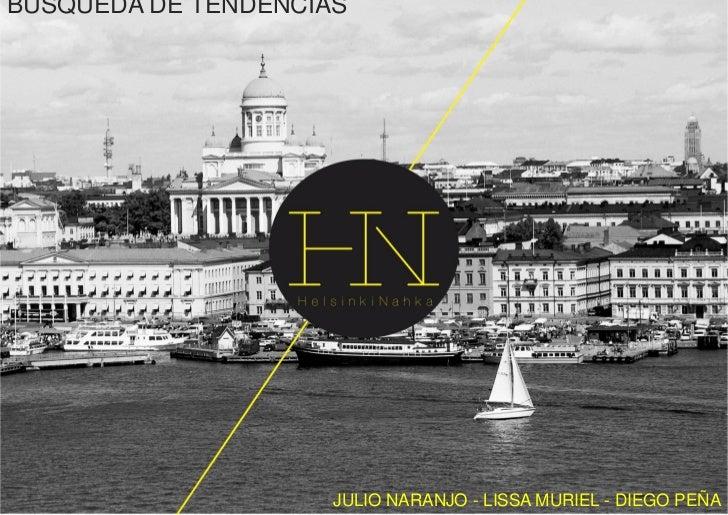 BUSQUEDA DE TENDENCIAS                     JULIO NARANJO - LISSA MURIEL - DIEGO PEÑA