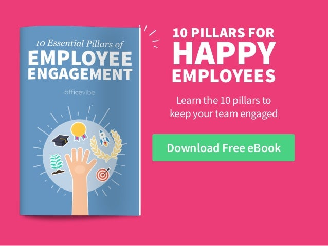 HAPPY EMPLOYEES Learn the 10 pillars to 