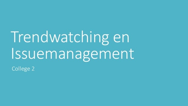 Trendwatching en Issuemanagement College 2