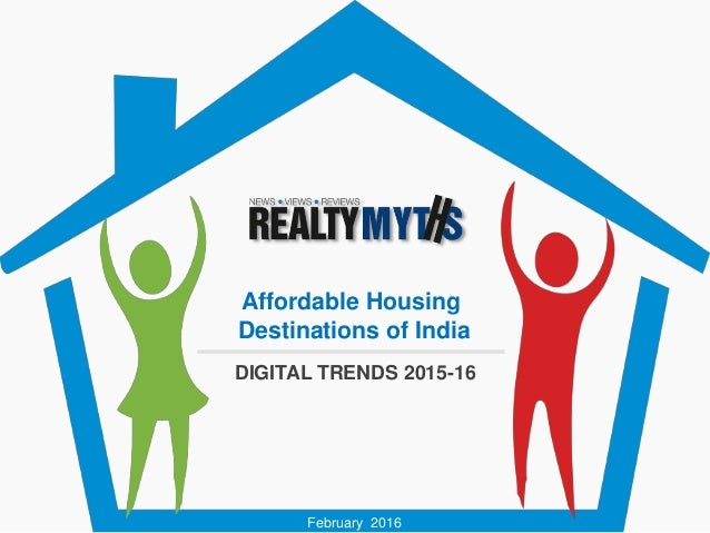 DIGITAL TRENDS 2015-16 Affordable Housing Destinations of India February 2016