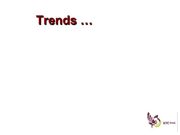 Trends …
