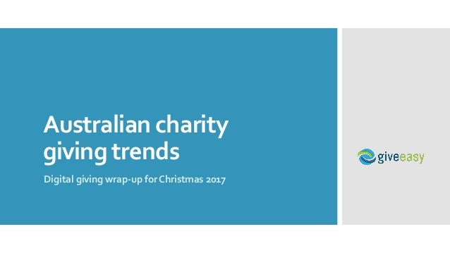 Australian charity giving trends Digital giving wrap-up for Christmas 2017