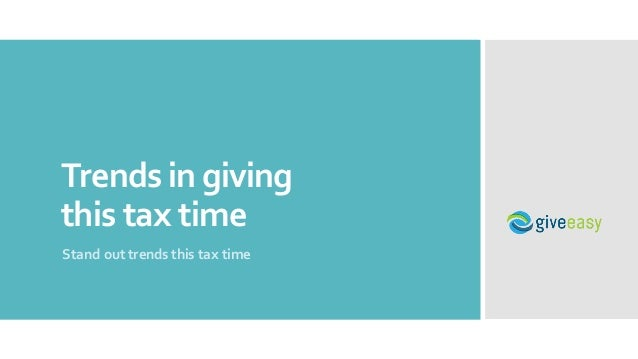Trends in giving this tax time Stand out trends this tax time