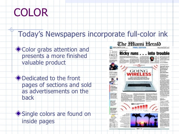 COLOR  <ul><li>Color grabs attention and presents a more finished valuable product </li></ul><ul><li>Dedicated to the fron...