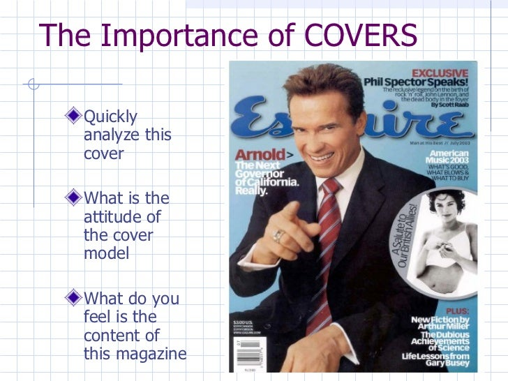 The Importance of COVERS <ul><li>Quickly analyze this cover </li></ul><ul><li>What is the attitude of the cover model </li...