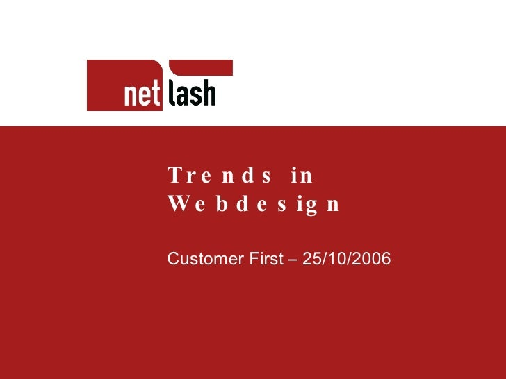 Titel tekst Beschrijving slide Trends in Webdesign Customer First – 25/10/2006