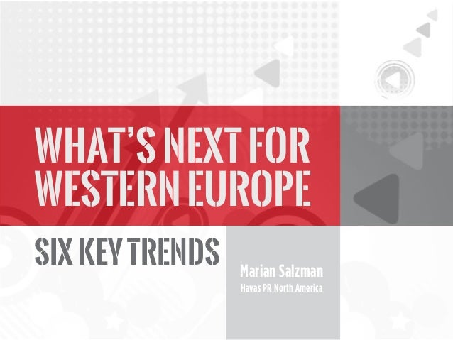 What's Next for Western Europe SIx Key Trends  Marian Salzman Havas PR North America
