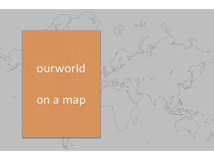 ourworld<br />on a map<br />