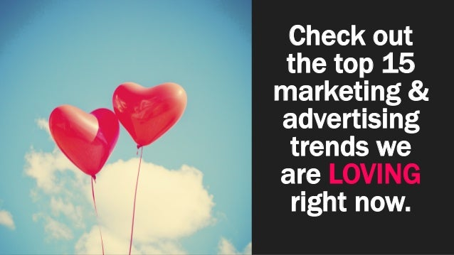 Top 15 for '15: 2015 Marketing and Advertising Trends Slide 2