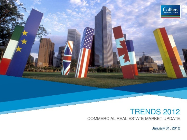 TRENDS 2012COMMERCIAL REAL ESTATE MARKET UPDATE                         January 31, 2012