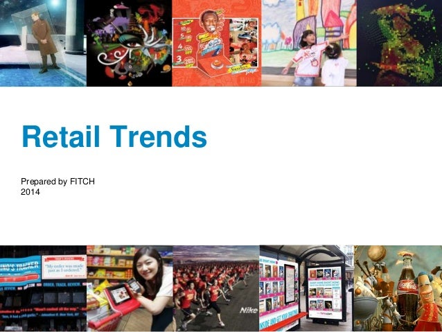 Retail Trends Prepared by FITCH 2014