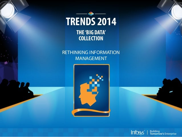 TRENDS 2014 THE 'BIG DATA' COLLECTION RETHINKING INFORMATION MANAGEMENT