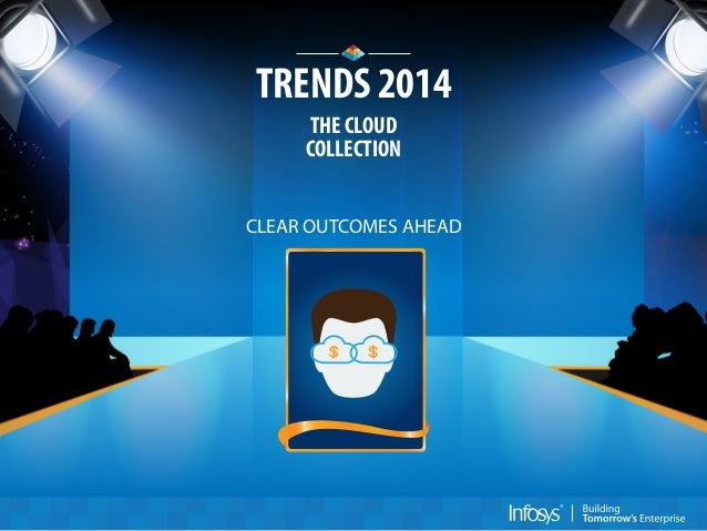 TRENDS 2014 THE CLOUD COLLECTION CLEAR OUTCOMES AHEAD