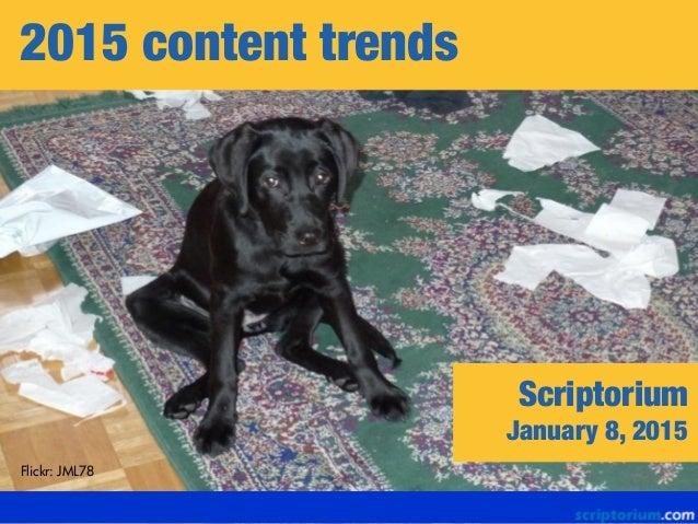 2015 content trends Flickr: JML78 Scriptorium January 8, 2015