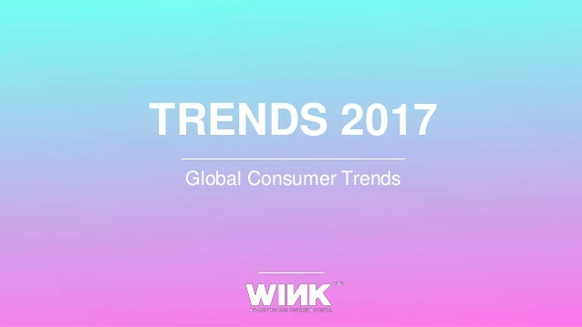 TRENDS 2017 Global Consumer Trends