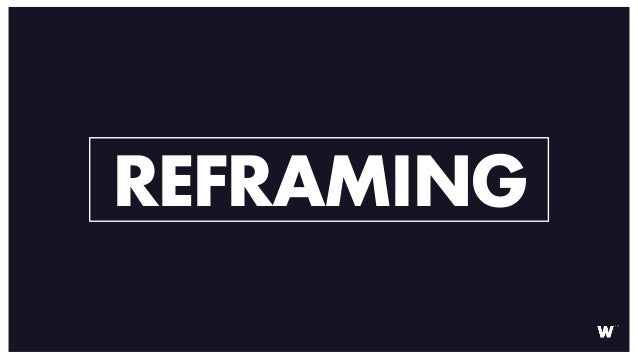TRENDS 2019- REFRAMING Slide 3