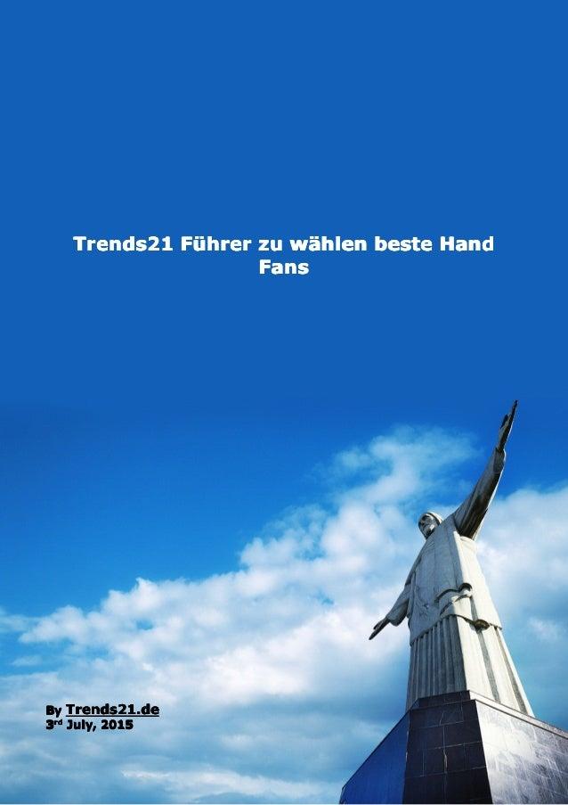 1 Trends21 Führer zu wählen beste Hand Fans trends21.de (C) Copyright (3. Juli 2015) Trends21Trends21Trends21Trends21 FFFF...