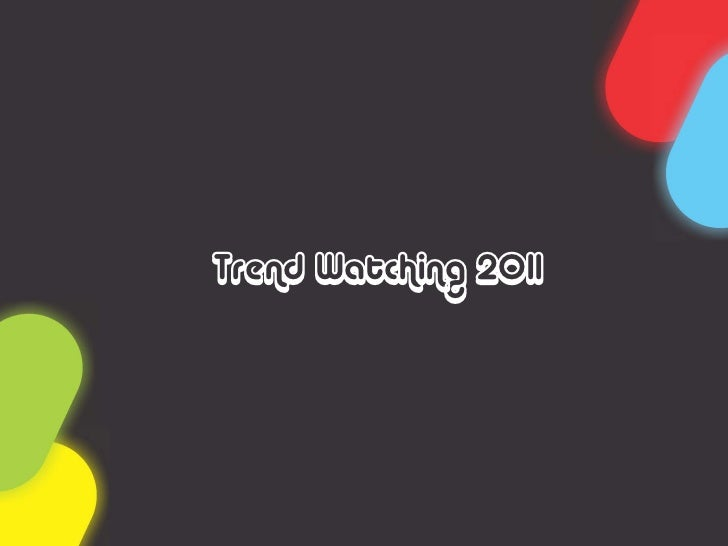 Trend Watching 2011