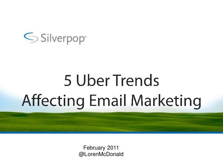 5 Uber Trends Affecting Email Marketing<br />February 2011<br />@LorenMcDonald<br />