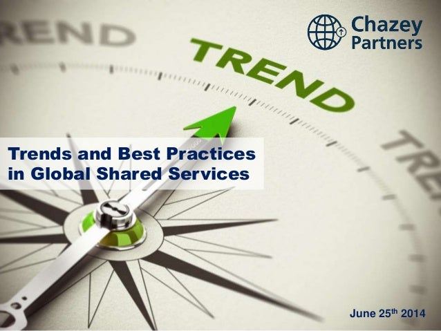 June 25th 2014 Trends and Best Practices in Global Shared Services