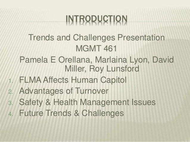 INTRODUCTION Trends and Challenges Presentation MGMT 461 Pamela E Orellana, Marlaina Lyon, David Miller, Roy Lunsford 1. F...