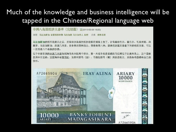 Much of the knowledge and business intelligence will be     tapped in the Chinese/Regional language web