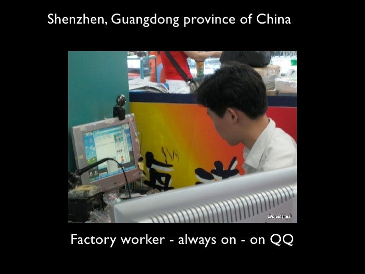 Shenzhen, Guangdong province of China        Factory worker - always on - on QQ