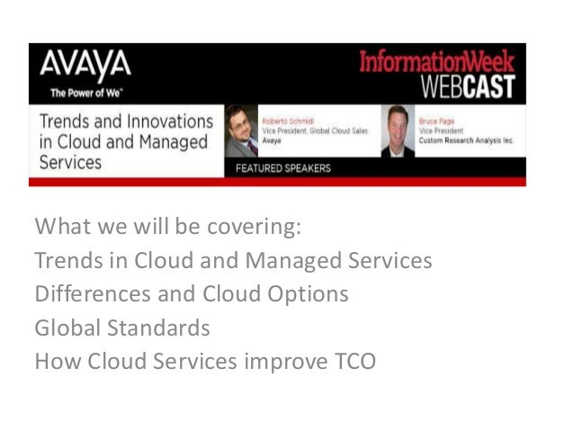 What we will be covering: Trends in Cloud and Managed Services Differences and Cloud Options Global Standards How Cloud Se...