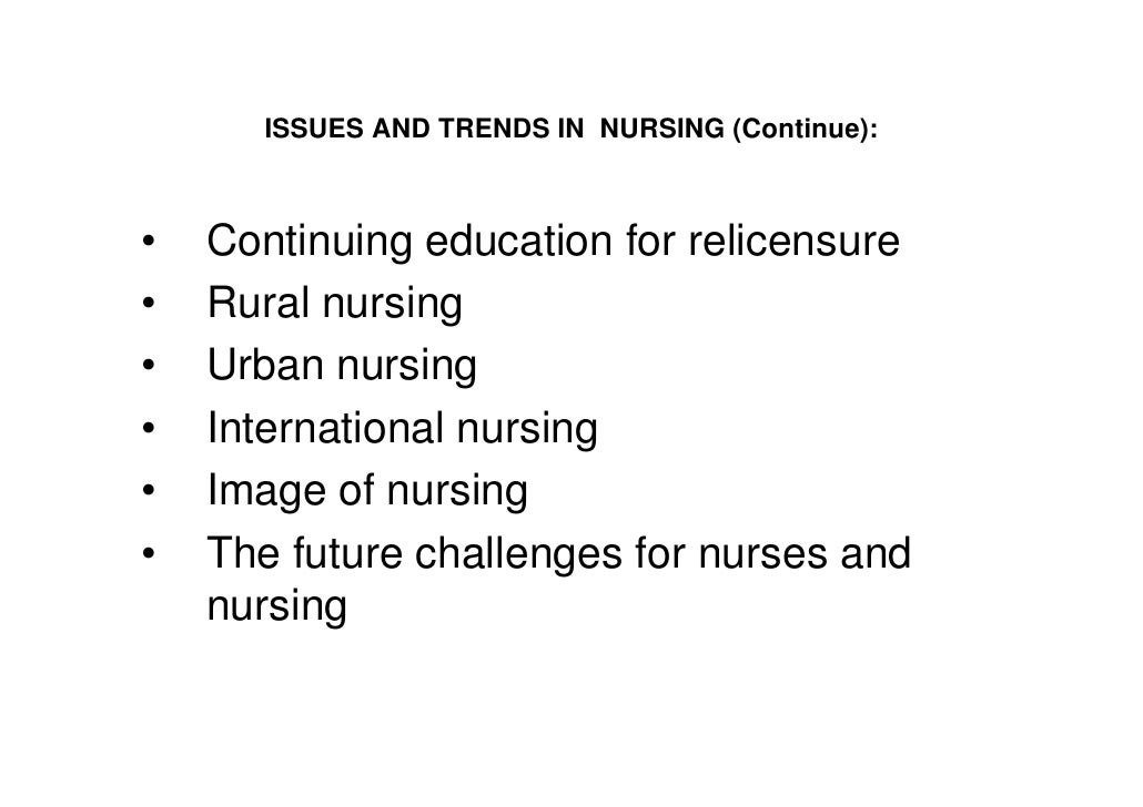 trends and issues in nursing compatibility mode  issues