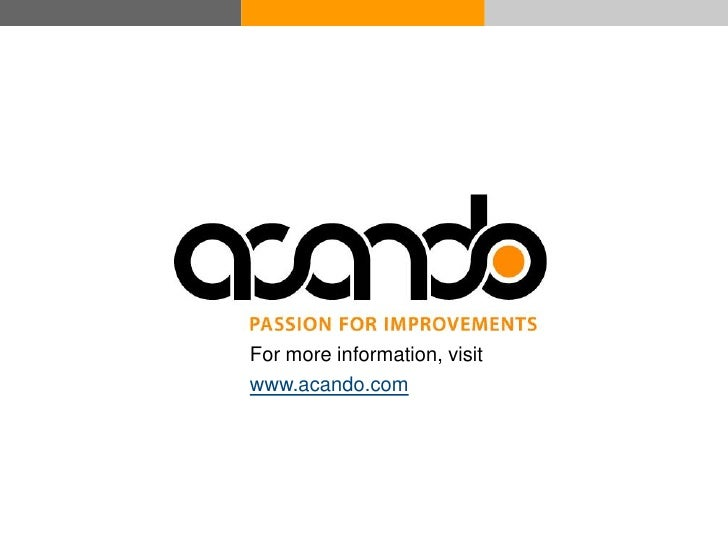 For more information, visit                       www.acando.com     © Acando AB         © Acando AB