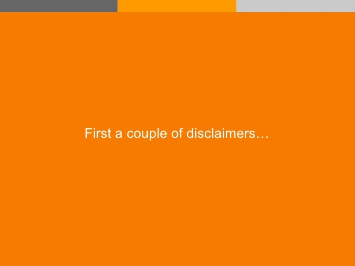 First a couple of disclaimers…     © Acando AB