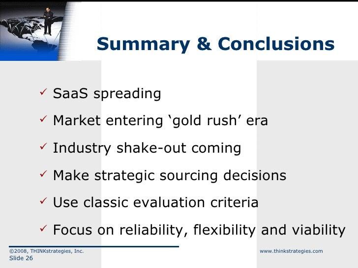 Summary & Conclusions <ul><li>SaaS spreading </li></ul><ul><li>Market entering 'gold rush' era </li></ul><ul><li>Industry ...
