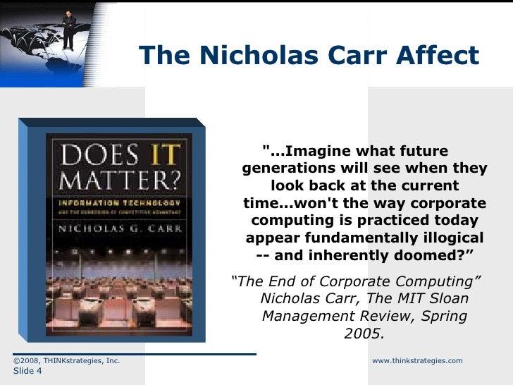 "The Nicholas Carr Affect ©2008, THINKstrategies, Inc.  www.thinkstrategies.com Slide  ""...Imagine what future generat..."