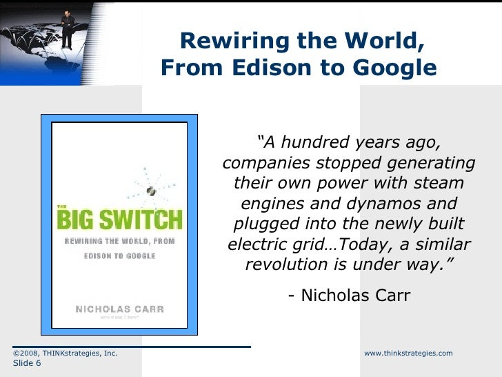 """Rewiring the World, From Edison to Google  <ul><li>"""" A hundred years ago, companies stopped generating their own power wit..."""