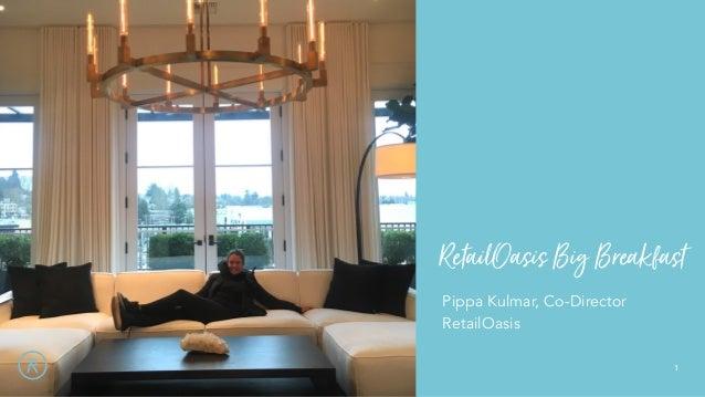 11 1 PIPPAPippa Kulmar, Co-Director RetailOasis RetailOasisBigBreakfast