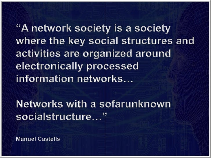 """A network society is a society <br />where the key social structures and <br />activities are organized around <br />elec..."