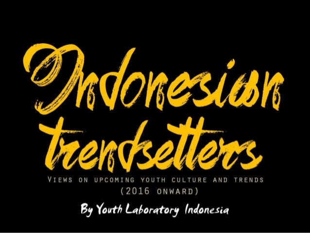 (Youthlab Indo) Indonesian Trendsetters 2016