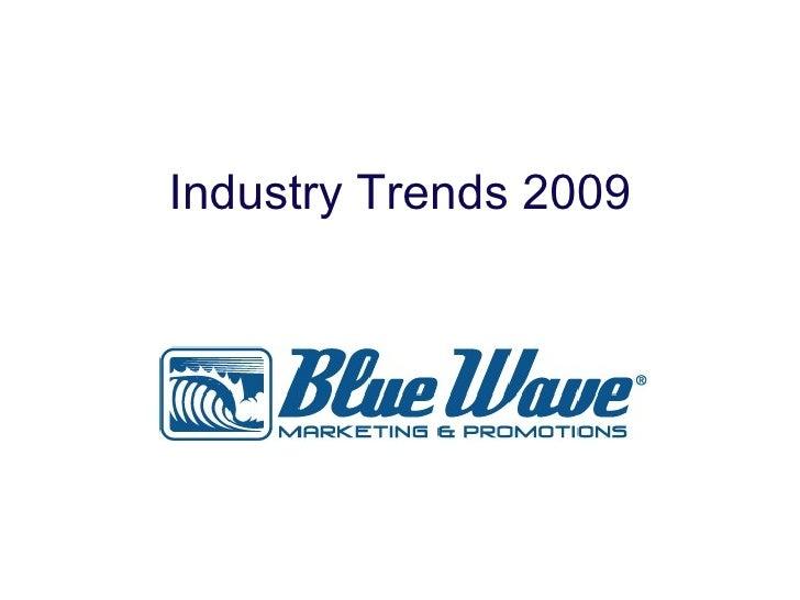 Industry Trends 2009