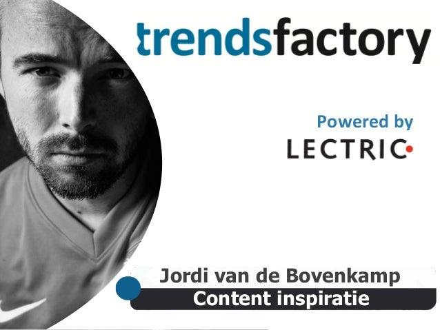 Content inspiratie Jordi van de Bovenkamp Powered  by