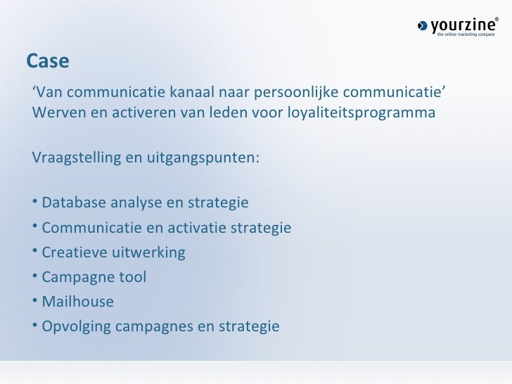 <ul><li>' Van communicatie kanaal naar persoonlijke communicatie' Werven en activeren van leden voor loyaliteitsprogramma ...