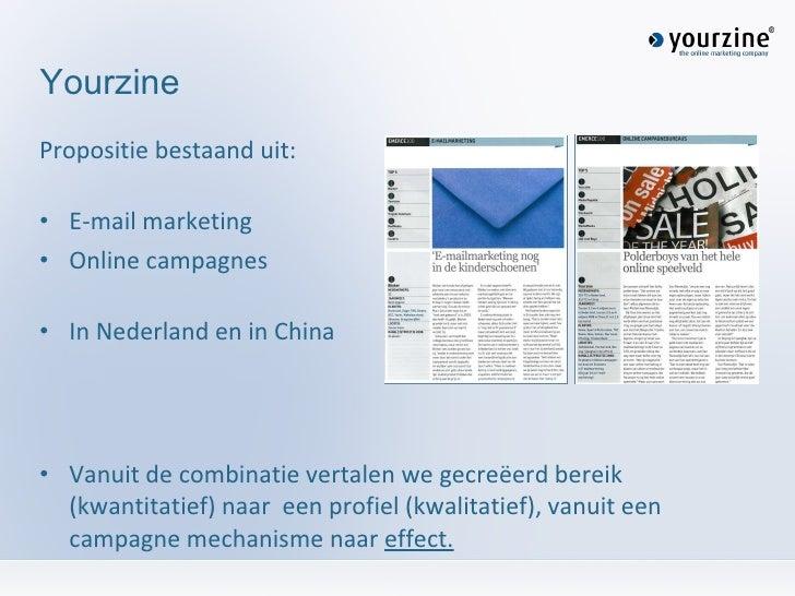 <ul><li>Propositie bestaand uit: </li></ul><ul><li>E-mail marketing </li></ul><ul><li>Online campagnes </li></ul><ul><li>I...