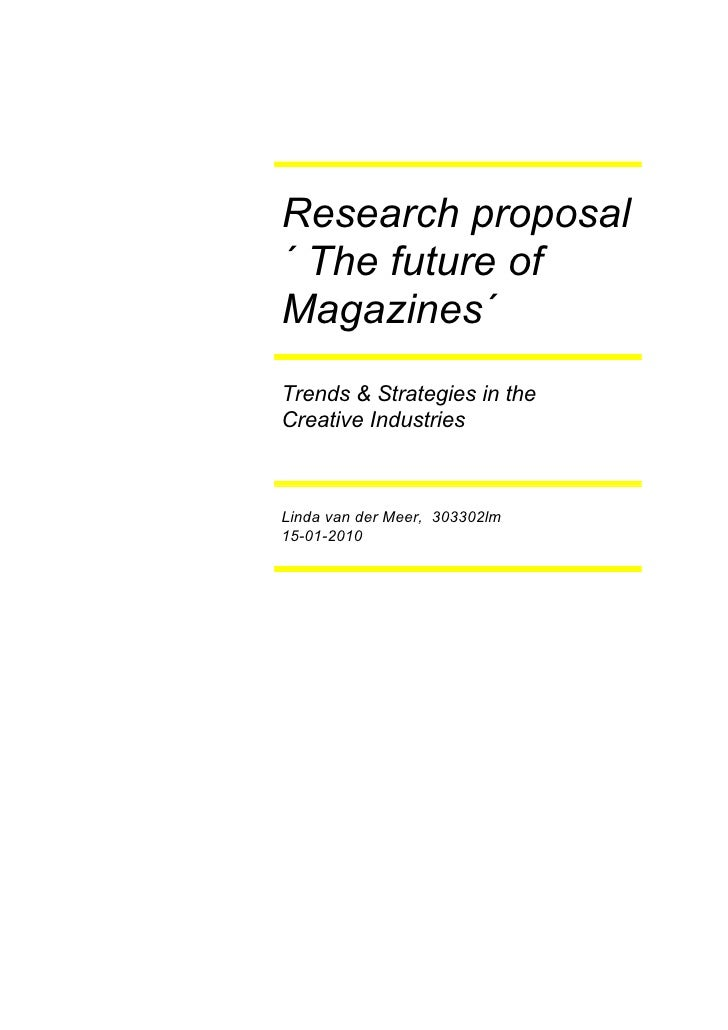 Research proposal ´ The future of Magazines´ Trends & Strategies in the Creative Industries    Linda van der Meer, 303302l...