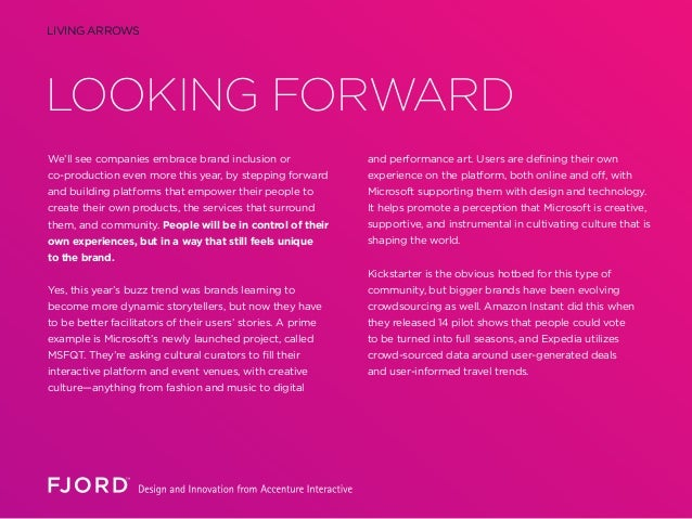 LOOKING FORWARD LIVING ARROWS We'll see companies embrace brand inclusion or co-production even more this year, by steppin...