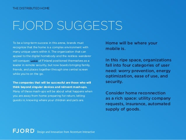 FJORD SUGGESTS To be a long-term success in this arena, brands must recognize that the home is a complex environment with ...