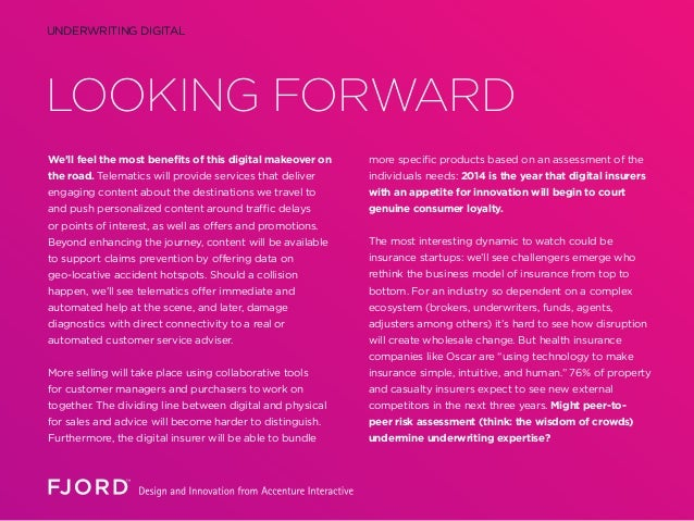 LOOKING FORWARD UNDERWRITING DIGITAL We'll feel the most benefits of this digital makeover on the road. Telematics will pr...