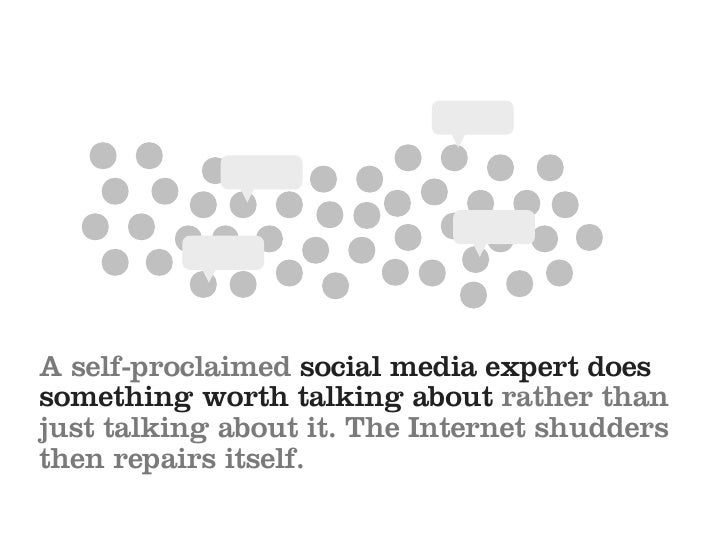A self-proclaimed social media expert does something worth talking about rather than just talking about it. The Internet s...
